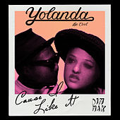 Play & Download Cause I Like It by Yolanda Be Cool | Napster