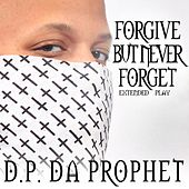 Forgive but Never Forget EP by D.P. da Prophet