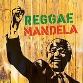 Play & Download Reggae Mandela by Various Artists | Napster