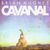 Play & Download Cavanal by Brian Hughes | Napster