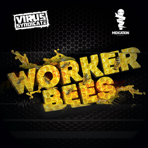 Play & Download Worker Bees by Virus Syndicate | Napster