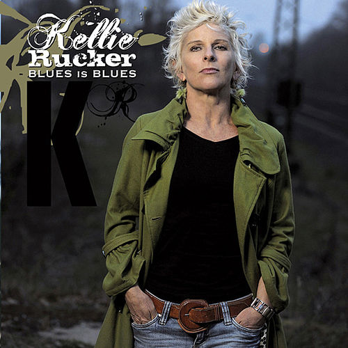 Play & Download Blues Is Blues by Kellie Rucker | Napster