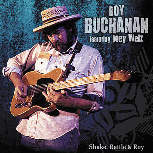 Shake, Rattle & Roy by Roy Buchanan