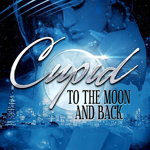 Play & Download To the Moon and Back by Cupid | Napster