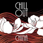 Play & Download Chill Out China by Various Artists | Napster
