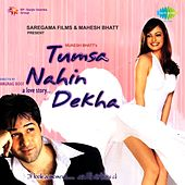 Tumsa Nahin Dekha - A Love Story (Original Motion Picture Soundtrack) by Various Artists