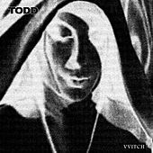 Play & Download Vvitch Ep by Todd | Napster