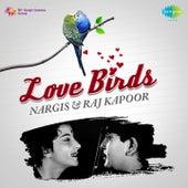 Love Birds: Nargis and Raj Kapoor by Various Artists