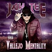 Play & Download Vallejo Mentality by Jay Tee | Napster