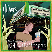Play & Download Adventures of Kid Catastrophe by Illinois | Napster
