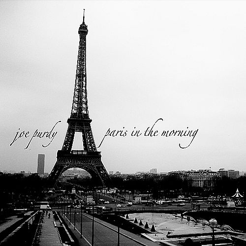 Play & Download Paris In The Morning by Joe Purdy | Napster