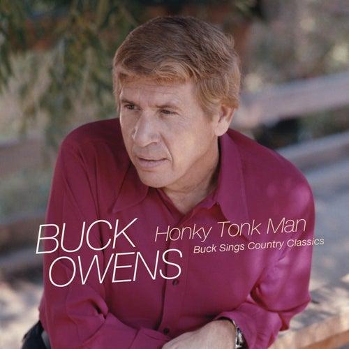 Honky Tonk Man: Buck Sings Country Classics by Buck Owens