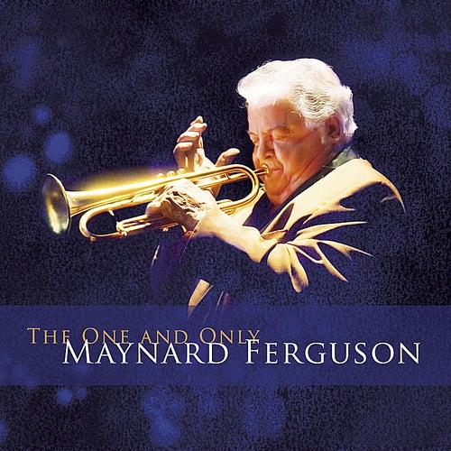 The One and Only Maynard Ferguson by Maynard Ferguson