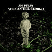 You Can Tell Georgia by Joe Purdy