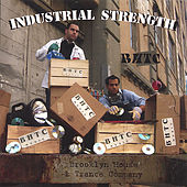 Industrial Strength by BHTC