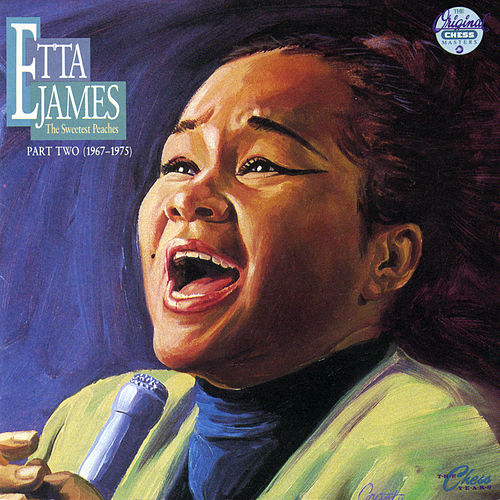 Play & Download Sweetest Peaches : Part Two by Etta James | Napster