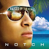Play & Download Raised By The People by Notch | Napster