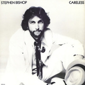 Play & Download Careless by Stephen Bishop | Napster