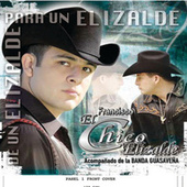 Play & Download De Un Elizalde Para Un Elizalde by Francisco El Chico Elizalde | Napster