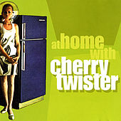Play & Download At Home With Cherry Twister by Cherry Twister | Napster