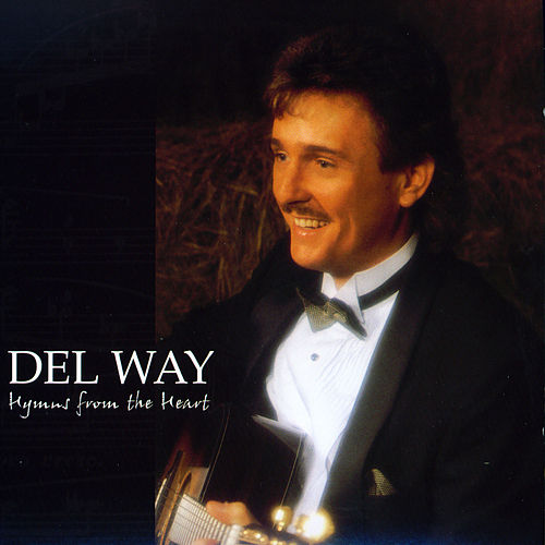 Play & Download Hymns From The Heart by Del Way | Napster
