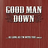 Play & Download As Long As I'm With You(single) by Good Man Down | Napster