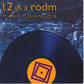 12 In A Room by Mark Johnson