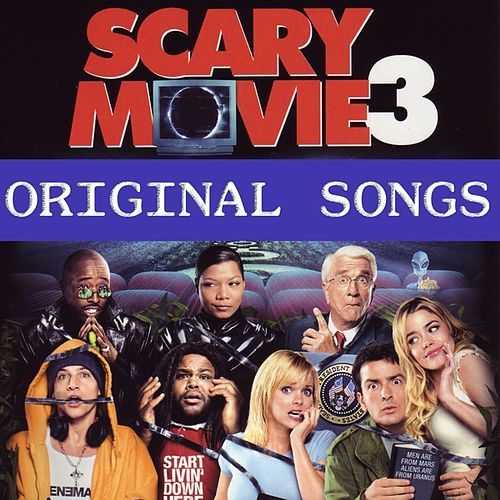Original Songs From 'Scary Movie 3' by Various Artists