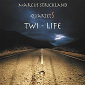 Play & Download Twi-Life by Marcus Strickland | Napster