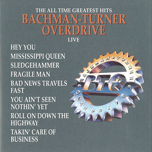 All Time Greatest Hits - Live by Bachman-Turner Overdrive