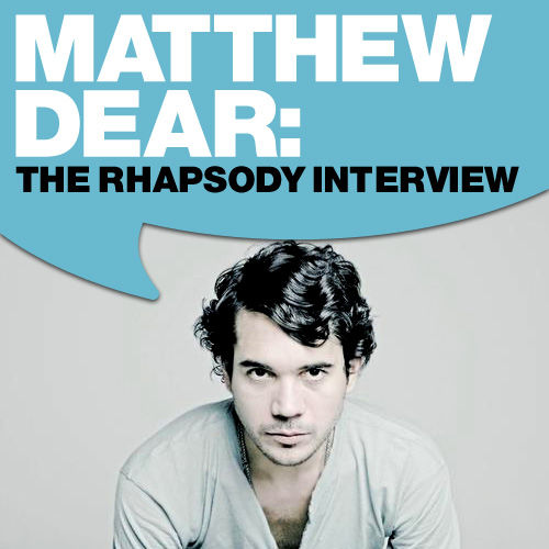 Play & Download Matthew Dear: The Rhapsody Interview by Matthew Dear | Napster