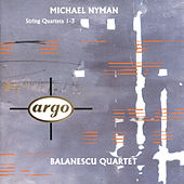 Play & Download Michael Nyman: String Quartets Nos.1-3 by Balanescu Quartet | Napster
