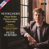 Mendelssohn: Organ Works by Peter Hurford