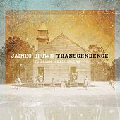 Transcendence by Jaimeo Brown