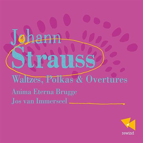 Play & Download Johann Strauss: Valses, Polkas & Overtures by Anima Eterna Orchestra | Napster