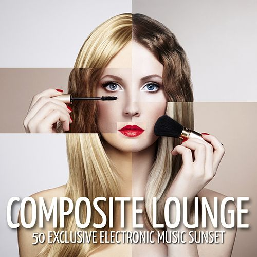Composite Lounge (50 Exclusive Electronic Music Sunset) by Various Artists