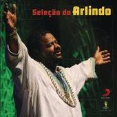Play & Download Seleção do Arlindo by Arlindo Cruz | Napster