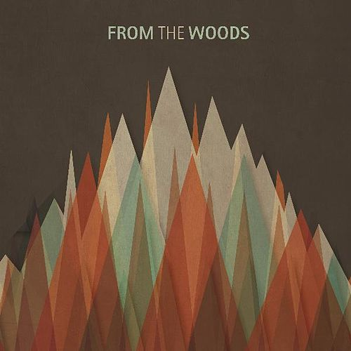 Play & Download From the Woods by From the Woods | Napster