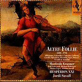 Play & Download Altre Follie (1500-1750) by Hespèrion XXI | Napster