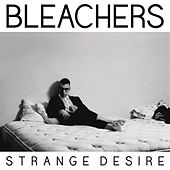 Play & Download Strange Desire by Bleachers | Napster
