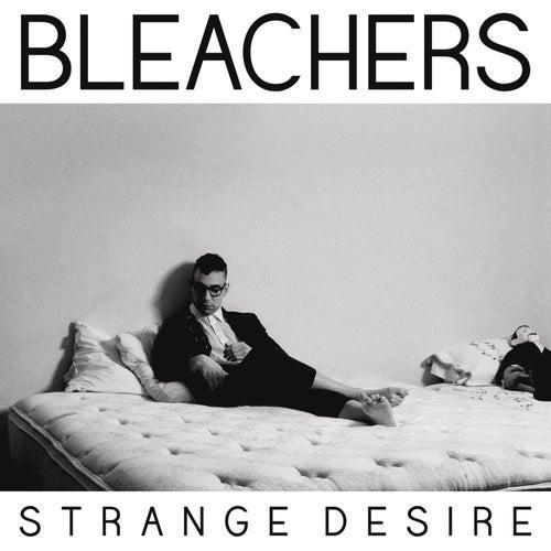 Strange Desire by Bleachers