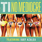 Play & Download No Mediocre by T.I. | Napster