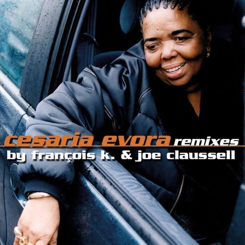 Play & Download Cesaria Evora Remixes By François K. & Joe Claussell by Cesaria Evora | Napster