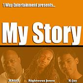 Play & Download My Story (feat. K-Jay & Righteous Jonez) by Xross | Napster
