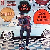 Play & Download Got to Be Tough by MC Shy D | Napster