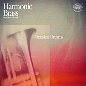 Brassical Dreams by Harmonic Brass München