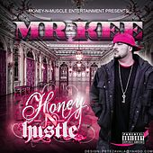 Play & Download Honey N Hustle by Mr. Kee | Napster
