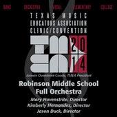 Play & Download 2014 Texas Music Educators Association (TMEA): Robinson Middle School Full Orchestra [Live] by Robinson Middle School Orchestra | Napster