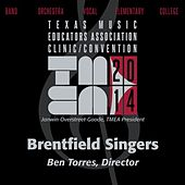Play & Download 2014 Texas Music Educators Association (TMEA): Brentfield Singers [Live] by Brentfield Singers | Napster