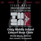 2014 Texas Music Educators Association (TMEA): Craig Middle School Concert Boys Choir [Live] by Craig Middle School Concert Boys Choir